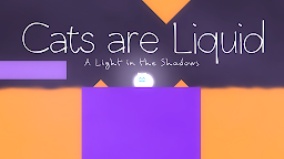 Screenshot 1: Cats are Liquid - A Light in the Shadows