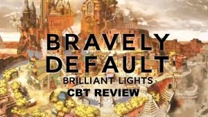 Bravely Default Brilliant Lights CBT Review